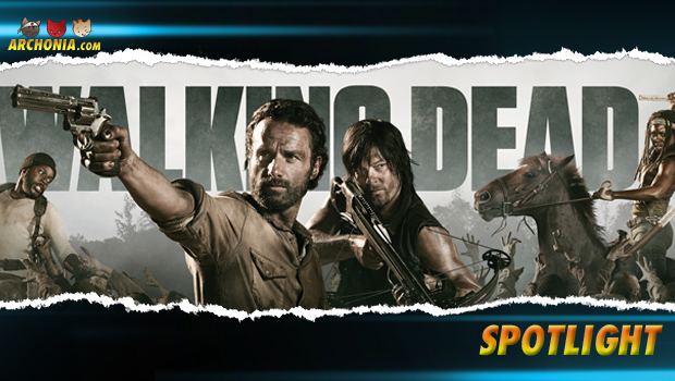 Archonia's Spotlight: The Walking Dead