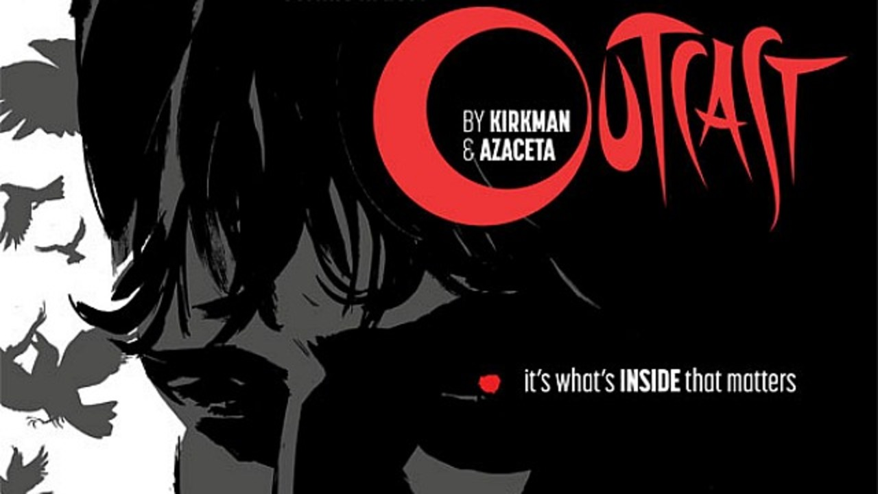 Robert Kirkman's Outcast comes to TV
