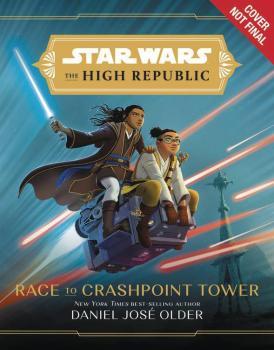 Star Wars High Republic YA HC Novel Race To Crashpoint Tower (Hardcover)