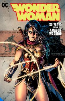 Wonder Woman: 80 Years of the Amazon Warrior The Deluxe Edition HC (Hardcover)
