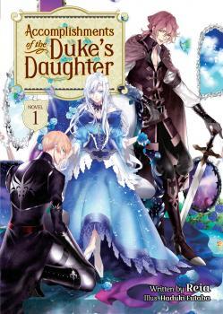 Accomplichments of the Duke's daughter vol 01 Light Novel