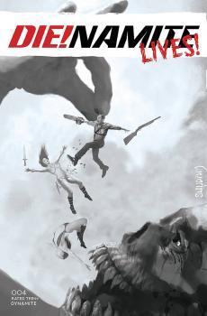 DIE!NAMITE LIVES #4 CVR F SUYDAM B&W 1:10 VAR