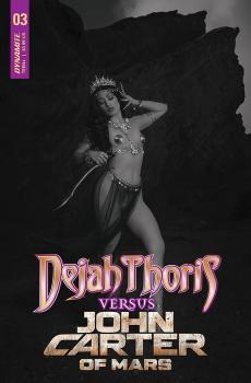DEJAH THORIS VS JOHN CARTER OF MARS #3 CVR G COSPLAY B&W 1:20 VAR
