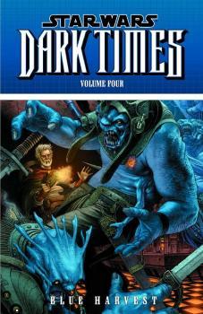 STAR WARS DARK TIMES TP VOL 04 BLUE HARVEST