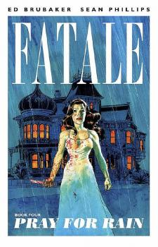 FATALE TP VOL 04 PRAY FOR RAIN (O/A) (MR)