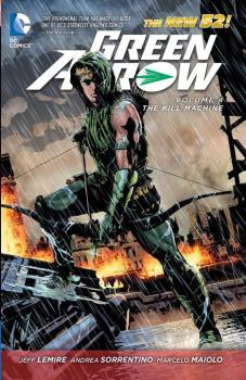 GREEN ARROW VOL. 04: THE KILL MACHINE (N52) (TRADE PAPERBACK)