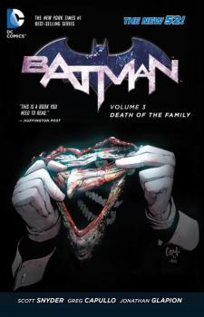 BATMAN VOL. 03: DEATH OF THE FAMILY (N52) (TRADE PAPERBACK)