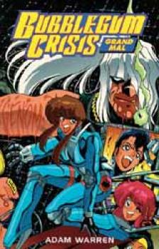 Bubblegum Crisis Grand mal TP