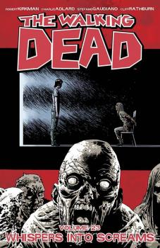 THE WALKING DEAD VOL. 23: WHISPERS INTO SCREAMS (TRADE PAPERBACK)