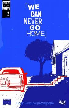 WE CAN NEVER GO HOME #2 (OF 5) (MR)