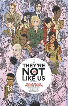 THEYRE NOT LIKE US TP VOL 01 BLACK HOLES FOR THE YOUNG (O/A)