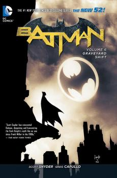 BATMAN VOL. 06: GRAVEYARD SHIFT (TRADE PAPERBACK)