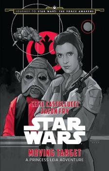 STAR WARS JOURNEY TO THE FORCE AWAKENS YOUNG READERS NOVEL MOVING TARGET