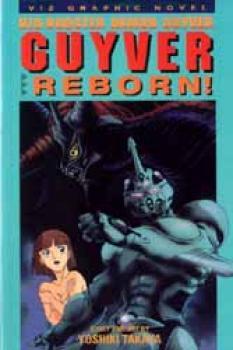 Bio-booster armor Guyver vol 5 Reborn!