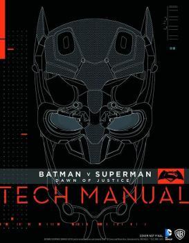 BATMAN V SUPERMAN DAWN OF JUSTICE TECH MANUAL HC