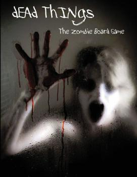 Dead Things The Zombie Board Game