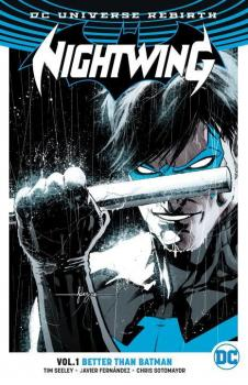 NIGHTWING VOL. 01: BETTER THAN BATMAN (REBIRTH) (TRADE PAPERBACK)