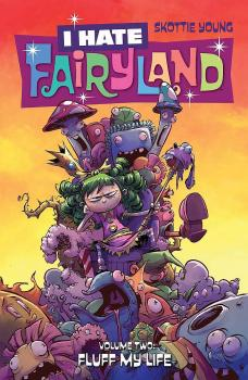 I HATE FAIRYLAND VOL. 02: FLUFF MY LIFE (TRADE PAPERBACK)