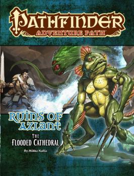 Pathfinder Adventure Path Ruins of Azlant Part 3 of 6 The Flooded Cathedral