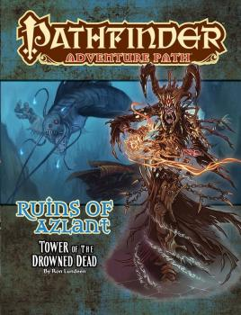 Pathfinder Adventure Path Ruins of Azlant Part 5 of 6 Tower of the Drowned Dead