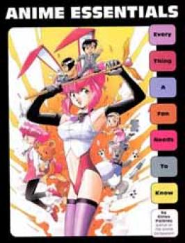 Anime essentials: everything a fan needs to know TPB
