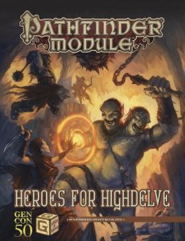 Pathfinder RPG Heroes for Highdelve GenCon 50th Anniversary Adventure Book
