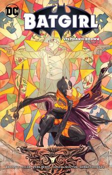 BATGIRL: STEPHANIE BROWN VOL. 02 (TRADE PAPERBACK)