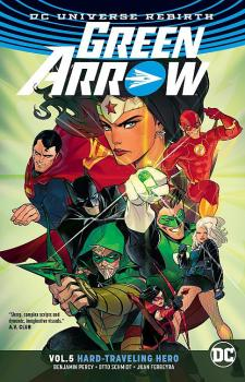 GREEN ARROW VOL. 05: HARD TRAVELING HERO (REBIRTH) (TRADE PAPERBACK)