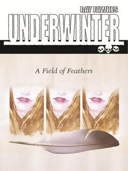 UNDERWINTER VOL. 02: A FIELD OF FEATHERS (MR) (TRADE PAPERBACK)