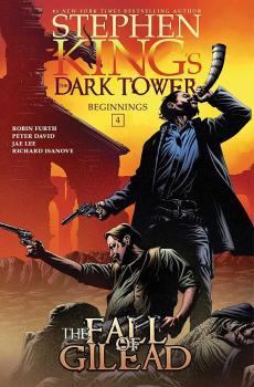 DARK TOWER BEGINNINGS VOL. 04: THE FALL OF GILEAD (HARDCOVER)