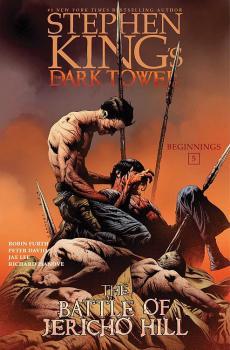 DARK TOWER BEGINNINGS VOL. 05: THE BATTLE OF JERICHO HILL (HARDCOVER)