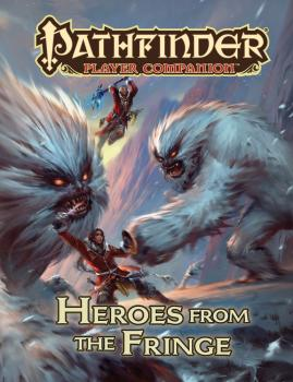 Pathfinder RPG Player Companion - Heroes from the Fringe