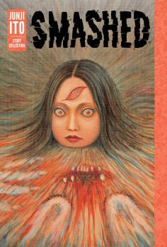 Smashed Junji Ito Story Collection GN Manga