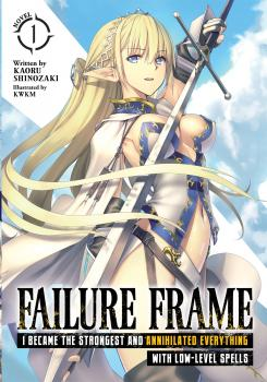 Failure Frame I Became the Strongest and Annihilated Everything With Low-Level Spells vol 01 Light Novel