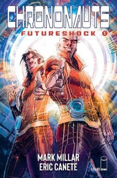 CHRONONAUTS FUTURESHOCK #1 (OF 4) CVR D CANETE (MR)