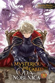 A Mysterious Job Called Oda Nobunaga vol 02 Light Novel