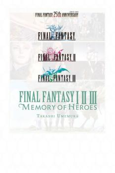Final Fantasy I II III: Memory of Heroes Novel