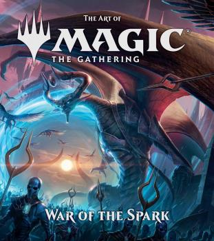 The Art of Magic: The Gathering - War of the Spark HC
