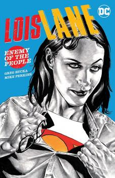 Lois Lane: Enemy of the People (Trade Paperback)