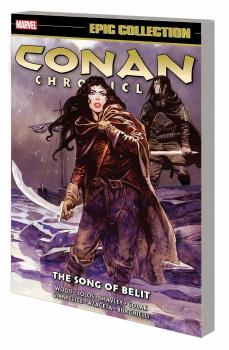 CONAN CHRONICLES EPIC COLLECTION: SONG OF BELIT (TRADE PAPERBACK)
