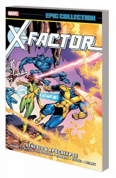 X-FACTOR EPIC COLLECTION: GENESIS AND APOCALYPSE (NEW PRINTING) (TRADE PAPERBACK)