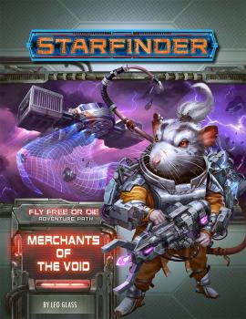 Starfinder RPG Adventure Path Fly Free or Die Part 02 - Merchants of the Void SC