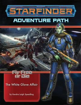 Starfinder RPG Adventure Path Fly Free or Die Part 04 - The White Glove Affair