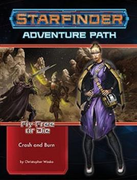 Starfinder RPG Adventure Path Fly Free or Die Part 05 - Crash & Burn