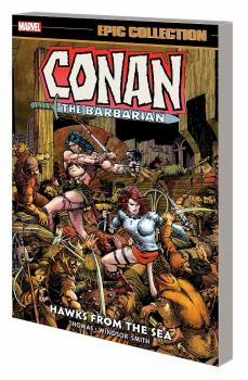 CONAN BARBARIAN EPIC COLLECTION: THE ORIGINAL MARVEL YEARS: HAWKS FROM SEA (TRADE PAPERBACK)