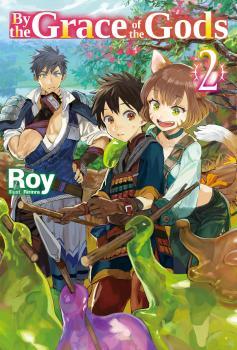 By the grace of the gods vol 02 Light Novel