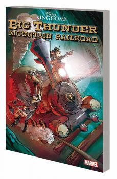 DISNEY KINGDOMS GN: BIG THUNDER MOUNTAIN RAILROAD (TRADE PAPERBACK)