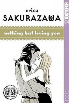 Erica Sakurazawas Nothing but loving you GN