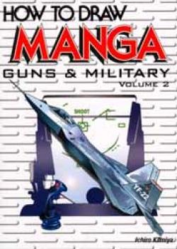 How to draw manga English edition Guns & Military vol 02